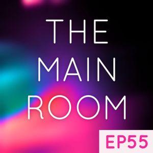 TXMayor Presents: The Main Room #55