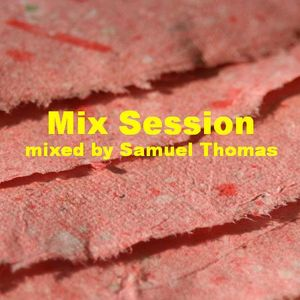 Mix Session 31 (mixed by Samuel Thomas)