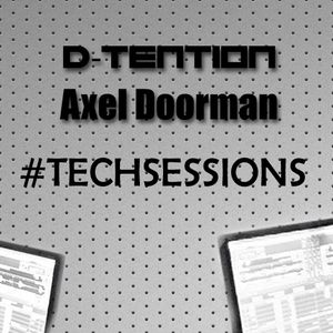 TechSessions Part 1 by D-Tention & Axel Doorman on StudioSoundsRadio.com