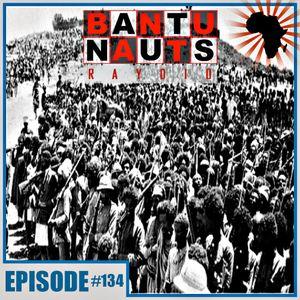 BantuNauts Raydio - Africa's Timeless Music Mix (Episode 134)... 2-25-17