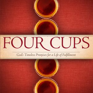 FOUR CUPS - The Cup of Deliverance (Part 4)
