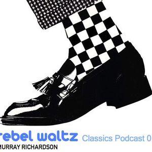 Rebel Waltz Classics Podcast 01