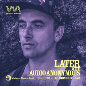 Audio Anonymous - Later with Audio Anonymous