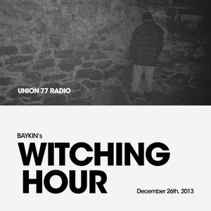 Witching Hour @ Union 77 Radio 26.12.2013