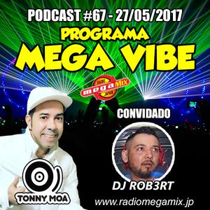 MEGA VIBE EPISODE 67 Feat. DJ ROB3RT
