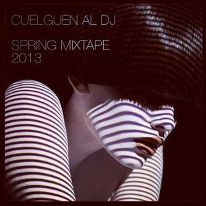 Cuelguen al Dj - Spring Mixtape 2013