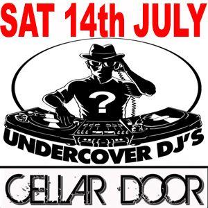 Undercover DJ Recorded 'LIVE' @ Cellar Door - July 14th - 2:25am - 4am