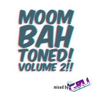 Moombahtoned!! Volume 2