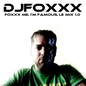 Foxxx Me, I'm Famous, Le Mix 1.0