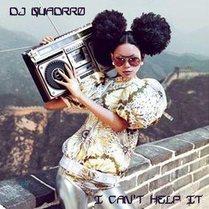 dj quadrro - i can't help it