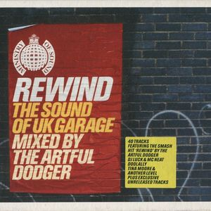 The Artful Dodger – Rewind - The Sound Of UK Garage CD 1 (Ministry Of Sound, 2000)