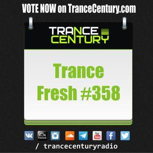 Trance Century Radio - RadioShow #TranceFresh 358