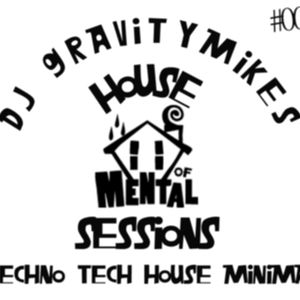 DJ Gravitymike - House Of Mental Sessions #001