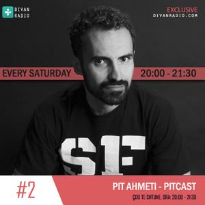 Pit Ahmeti - Pitcast #2
