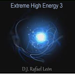 Extreme High Energy Vol. 3