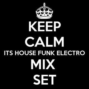 House Funk Electro Mix Set