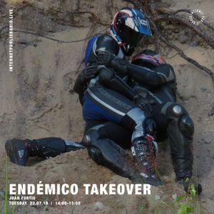 Endémico Takeover: Juan Fortis - 23rd July 2019