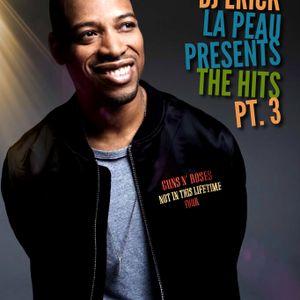 Dj Erick La Peau Presents The HITS Pt.3