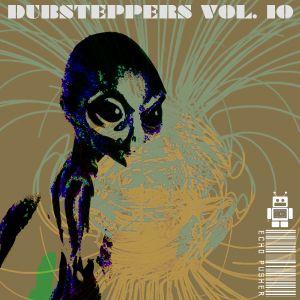 Dubsteppers Vol. 10
