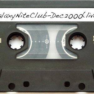 GalaxyNiteClub, Scranton, PA Dec 2000-Recorded live back in the day, on Maxell XLII-S90 cassette