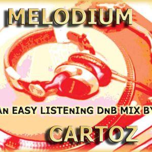 Cartoz - Melodium (An easy listening Drum & Bass mix)