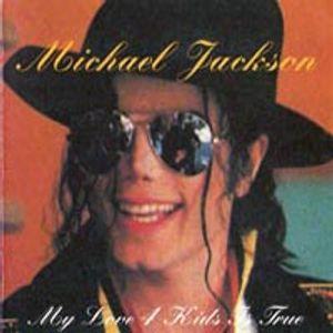 Michael Jackson My Love 4 Kids Is True