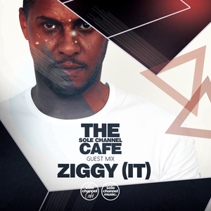 SCCGM018 - Sole Channel Cafe Guest Mix Ziggy (IT) - August 2019