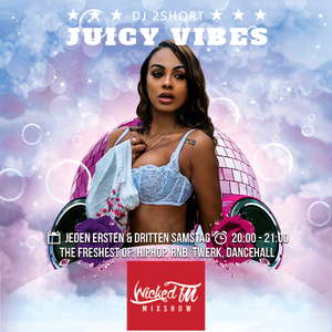 Wicked!Mixshow-Juicy Vibes with Dj2Short (16.03.19)