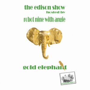 The Edison Show / gold elephant pt. 01