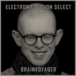 "Brainvoyager ""Electronic Fusion Select"" #30 (Kubusschnitt) – 15 June 2021"