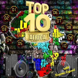 TOP 10 AFRICAN MUSIC CHART SHOW EP 11 WITH KWAME LEGEND ON SKYY 93.5FM