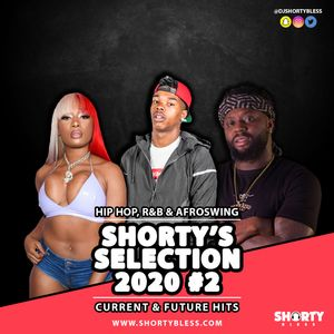@DJShortyBless - Shorty's Selection 2020 Vol 2 [Hip Hop, R'n'B & Afroswing]