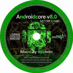 Dj Upalnite - Androidcore v8.0 – Can't Get Enough