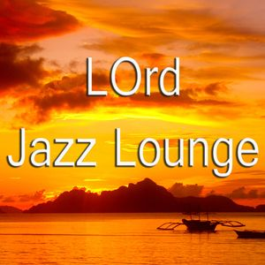 LOrd - Jazz Lounge For Drive