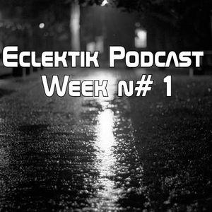 Eclektik Podcast W01
