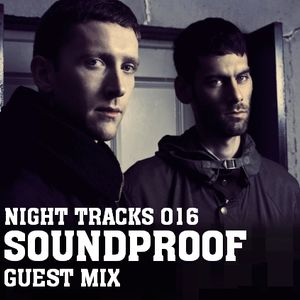 Night Tracks 016: Soundproof Dub Guest Mix