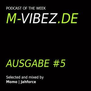 M-Vibez.de Podcast #5 - Jahforce