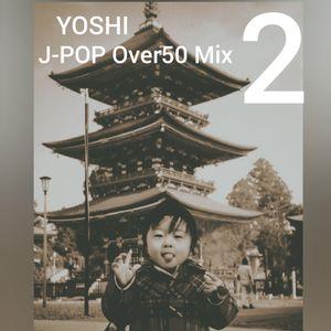 J-POP Over50 Mix 2