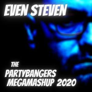 EVEN STEVEN - the Party BANGERS MegaMashup 2020