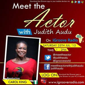 Meet The Actor with Judith Audu ft Carol King
