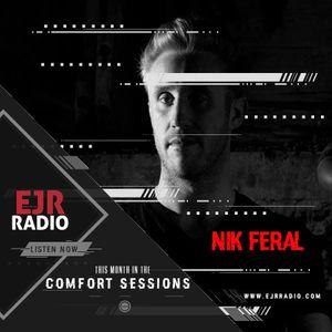 Nik Feral Comfort Sessions EJRRadio.com 07-09-2017