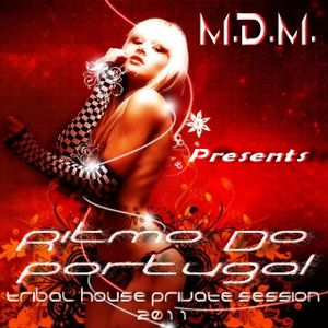 M. D. M. - Ritmo Do Portugal (Tribal House Private Session 2011)