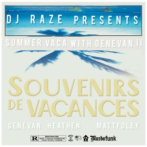 DJ Raze presents Summer Vaca with Genevan 2: Souvenirs de Vacances