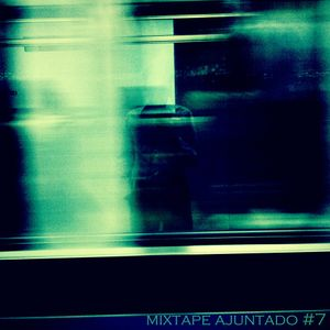 mixtape ajuntado #007