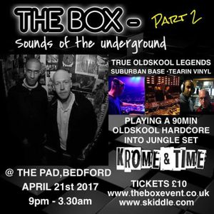 KROME & TIME @ THE BOX 2, THE PAD, BEDFORD. 21-04-2017
