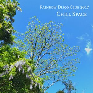 "Rainbow Disco Club 2017 ""Chill Space"""