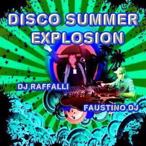 DISCO SUMMER EXPLOSION ESTATE 2012 LO SPECIALE DI FERRAGOSTO CON FAUSTINO DJ E DJ RAFFALLI