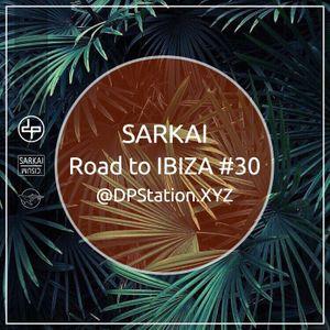 Sarkai - Road to IBIZA #30 @dpstation.xyz