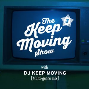 The Keep Moving Show presented by DJ Keep Moving. Techy breaks and some. Show 3