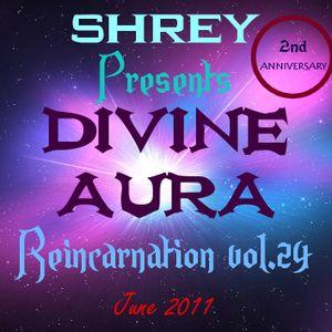 Shrey Pres. Divine Aura - Reincarnation Vol.24